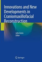Innovations and New Developments in Craniomaxillofacial Reconstruction