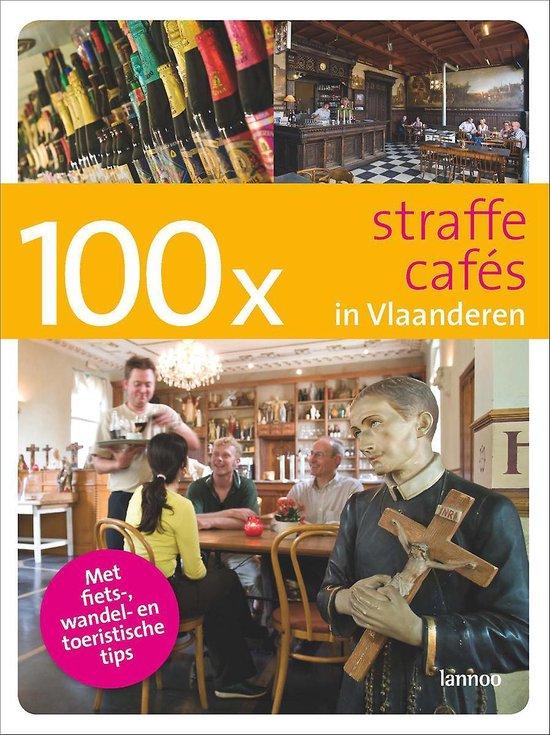Cover van het boek '100 x Straffe cafe's in Vlaanderen' van B. Loockx