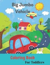 Big Jumbo Vehicle Coloring Book for Toddler