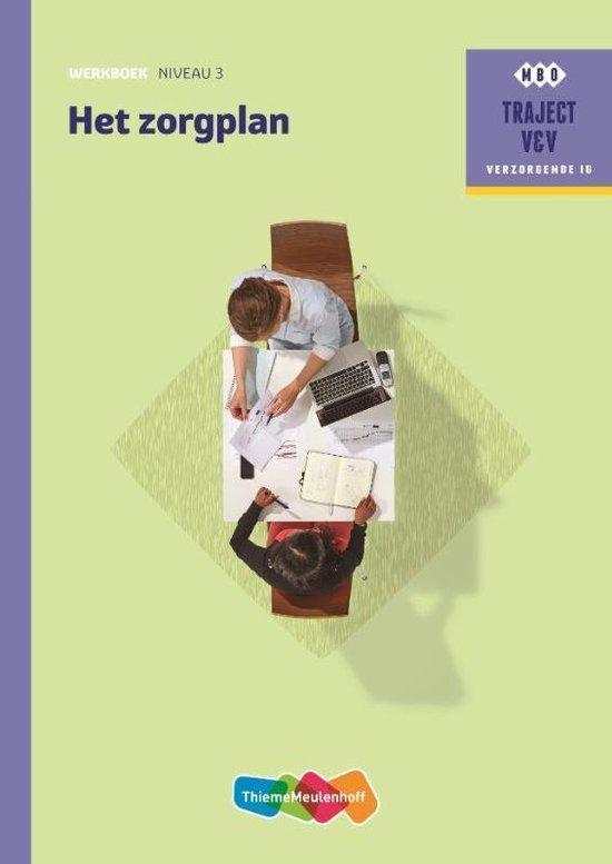 Traject V&V Verzorgende IG - Het zorgplan Niveau 3 werkboek - J.G.V. van Son |