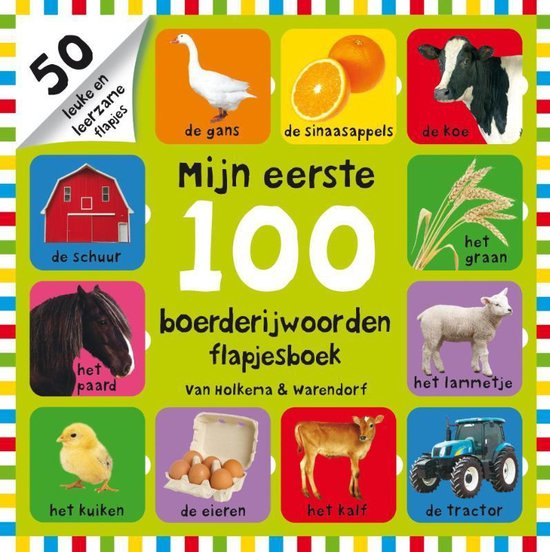 Mijn eerste 100 - Mijn eerste 100 boerderijwoorden flapjesboek - Roger Priddy  