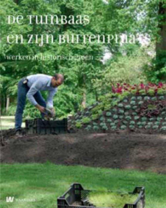 De Tuinbaas en zijn buitenplaats. Werken in historisch groen - Gertrudis A.M. Offenberg  