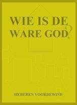 WIE IS DE WARE GOD?