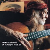 Willie Nelson - It Will Always Be