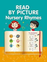 READ BY PICTURE. Nursery Rhymes