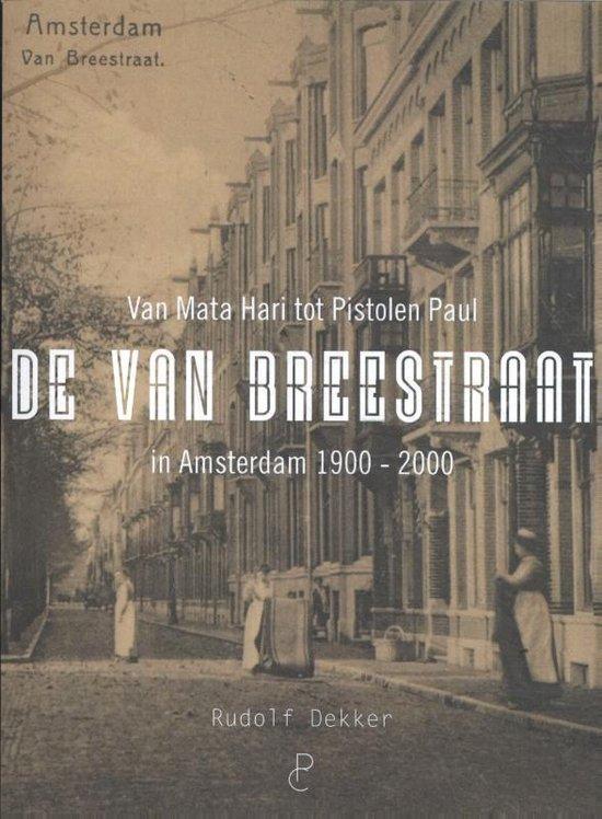 De Van Breestraat in Amsterdam 1900 - 2000 - Rudolf Dekker pdf epub