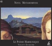 Dumestre+Poeme Harmonique - Nova Metamorphosis