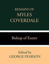 Remains of Myles Coverdale, Bishop of Exeter