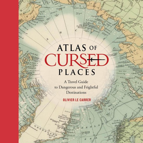 Boek cover Atlas of Cursed Places van Olivier Le Carrer (Onbekend)