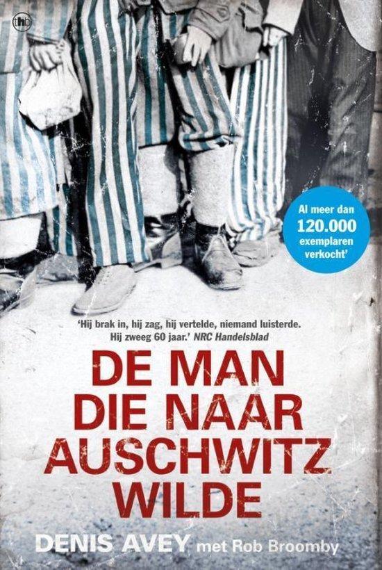 Cover van het boek 'De man die naar Auschwitz wilde' van Denis Avey