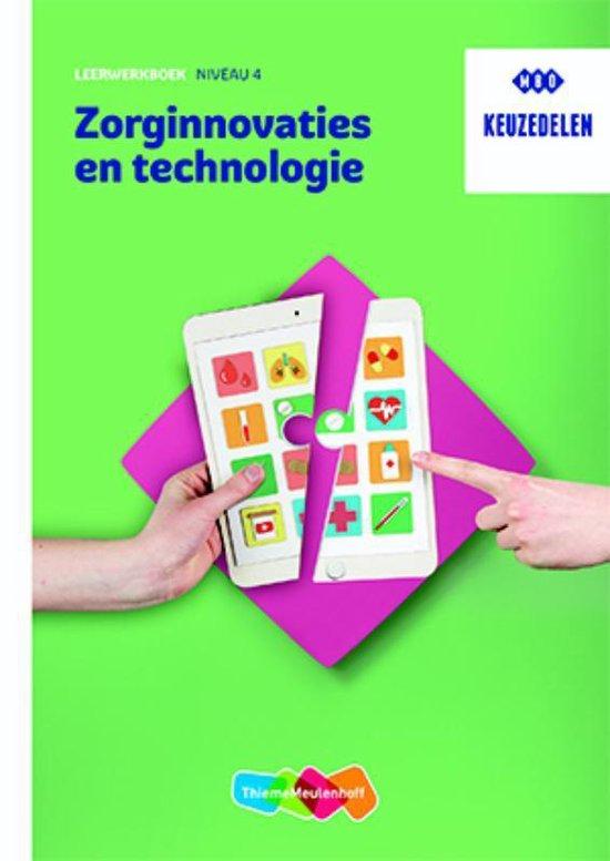 Zorginnovaties en technologie niveau 4 Leerwerkboek keuzedeel