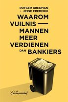 Waarom vuilnismannen meer verdienen dan bankiers