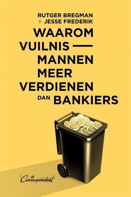 Boek cover Waarom vuilnismannen meer verdienen dan bankiers van Rutger Bregman (Paperback)