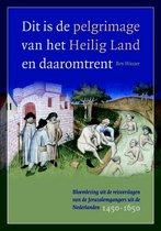 Middeleeuwse studies en bronnen 150 -   Dit is de pelgrimage van het Heilig Land en daaromtrent