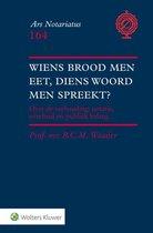 Ars notariatus 164 -   Wiens brood men eet, diens woord men spreekt?