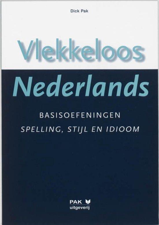 Boek cover Vlekkeloos Nederlands Basisoefeningen spelling, stijl en idioom taalniveau 2F en 3F van Dick Pak (Paperback)