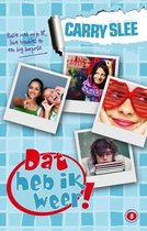 Boek cover Dat heb ik weer! 5: ruzie met mijn BF, love troubles en een big surprise van Carry Slee
