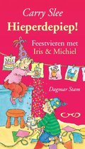 Boek cover Hieperdepiep! Feestvieren met Iris & Michiel van Carry Slee (Paperback)