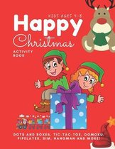 Happy Christmas! Activity Book For Kids Ages 4-8, Learning, Dots and Boxes, Tic-Tac-Toe, Gomoku, Pipelayer, Sim, Hangman and More!