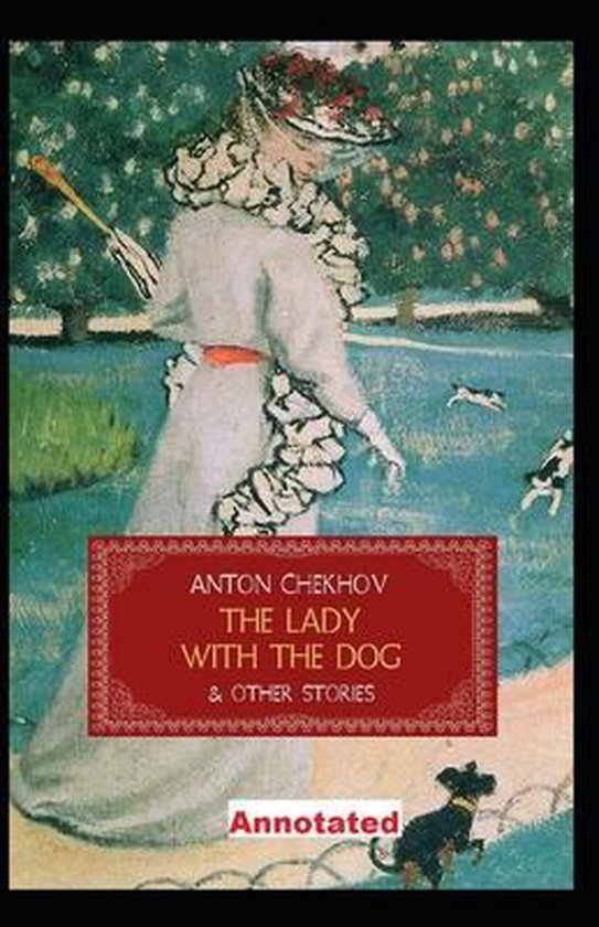 The Lady with the Dog and Other Stories: Anton Chekhov (Russian Literature) [Annotated]