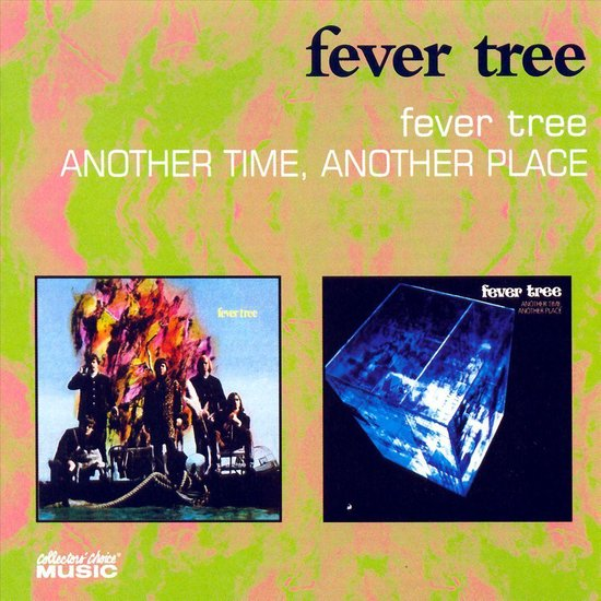 Fever Tree/Another Time Another Place//1st 2 Albums