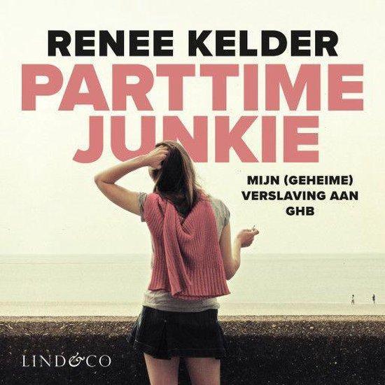 Boek cover Parttime junkie van Renee Kelder (Onbekend)