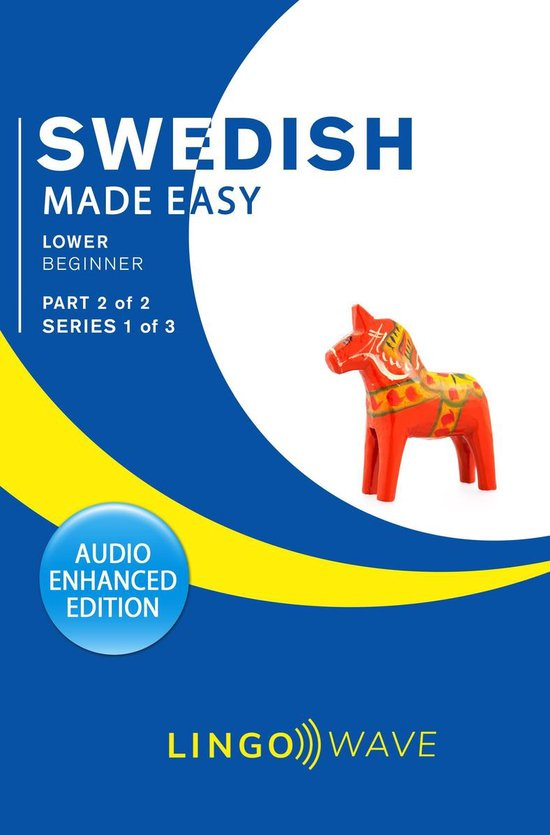 Swedish Made Easy - Lower Beginner - Part 2 of 2 - Series 1 of 3