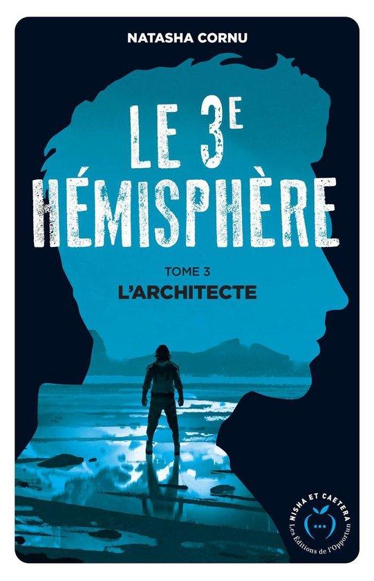 Boek cover Le troisième hémisphère - tome 3 Larchitecte van Natasha Cornu