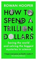 How to Spend a Trillion Dollars