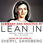 Summary and Analysis of Lean In: Women, Work, and the Will to Lead: Based on the Book