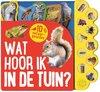 Afbeelding van het spelletje Kinderboeken Icob Prentenboek - Wat hoor ik in de tuin (geluidenboek)