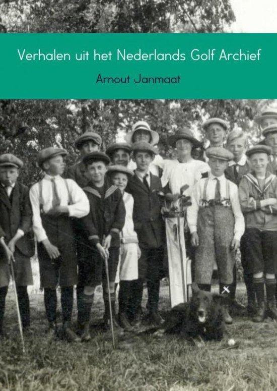 Verhalen uit het Nederlands Golf Archief