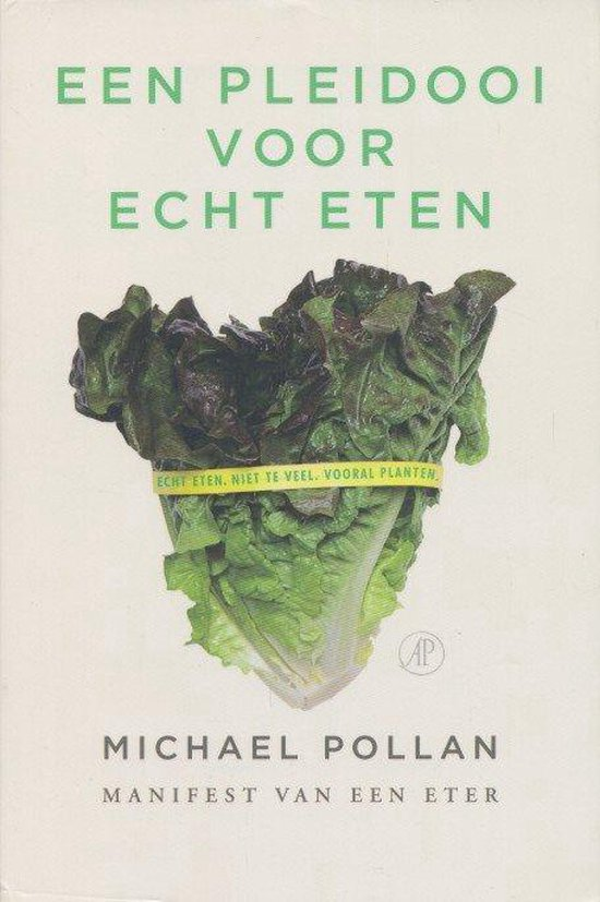 Een pleidooi voor echt eten - Michael Pollan pdf epub