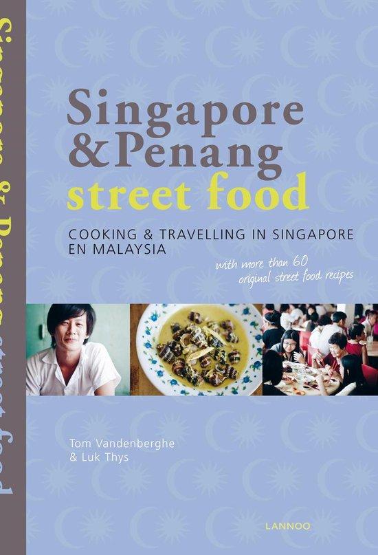 Boek cover Singapore & Penang street food. Koken & reizen in Singapore en Maleisië met meer dan 60 originele streetfoodrecepten van Tom Vandenberghe (Paperback)
