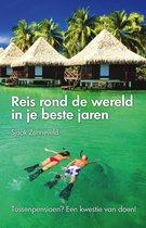 Boek cover Reis rond de wereld in je beste jaren van Sjaak Zonneveld