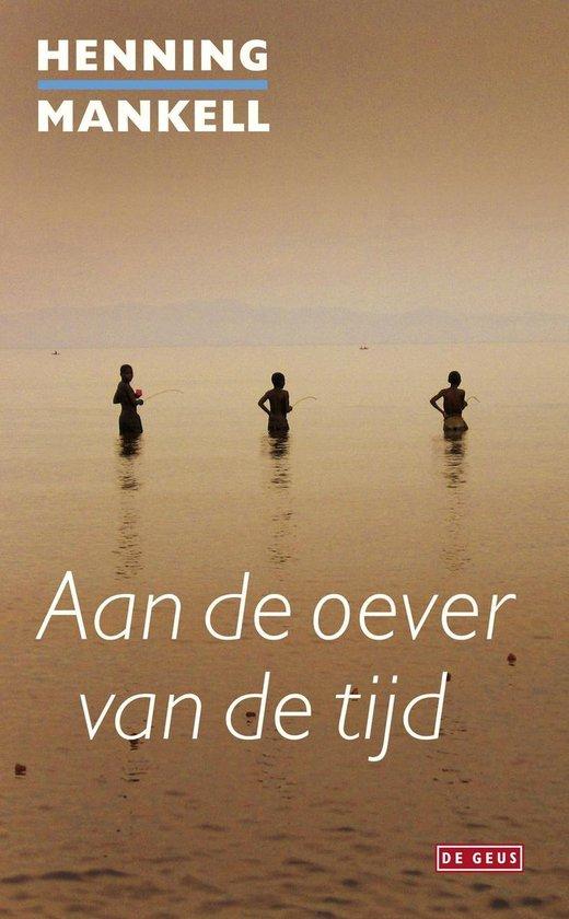 Aan de oever van de tijd - Henning Mankell |