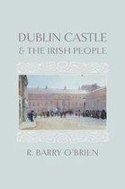 Dublin Castle and the Irish People