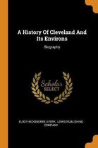 A History of Cleveland and Its Environs