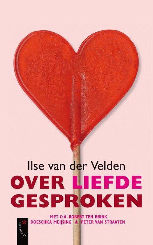 Over liefde gesproken - Ilse van der Velden |