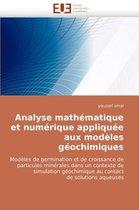 Analyse Mathematique Et Numerique Appliquee Aux Modeles Geochimiques