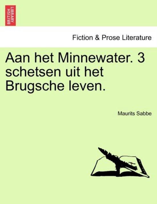 Aan het minnewater. 3 schetsen uit het brugsche leven. - Maurits Sabbe | Fthsonline.com