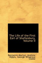 The Life of the First Earl of Shaftesbury, Volume II