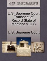 U.S. Supreme Court Transcript of Record State of Montana V. U S