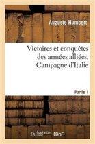 Victoires et conquetes des armees alliees. Campagne d'Italie. Partie 1