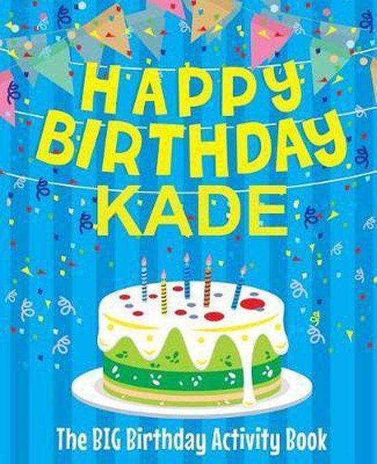 Happy Birthday Kade - The Big Birthday Activity Book
