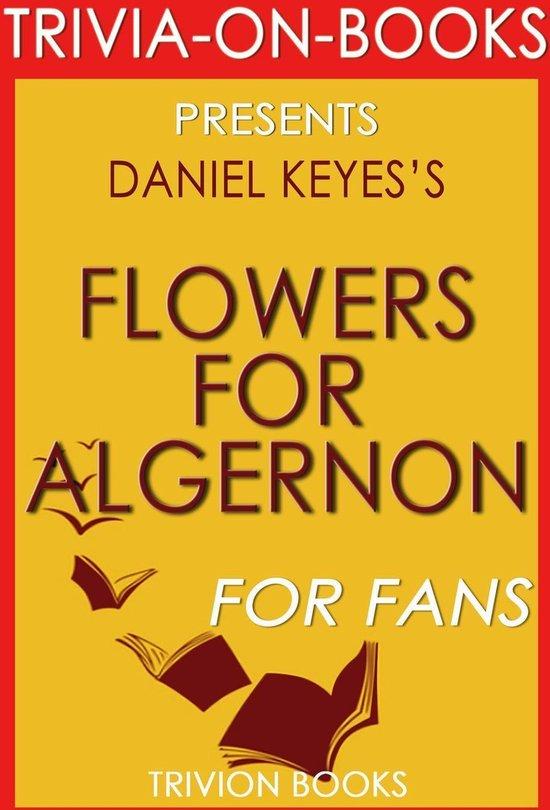 Flowers for Algernon by Daniel Keyes (Trivia-On-Books)