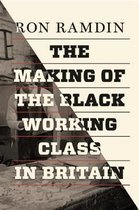 The Making of the Black Working Class in Britain