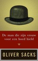 Boek cover De man die zijn vrouw voor een hoed hield van Oliver Sacks (Paperback)