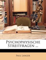 Psychophysische Streitfragen ...