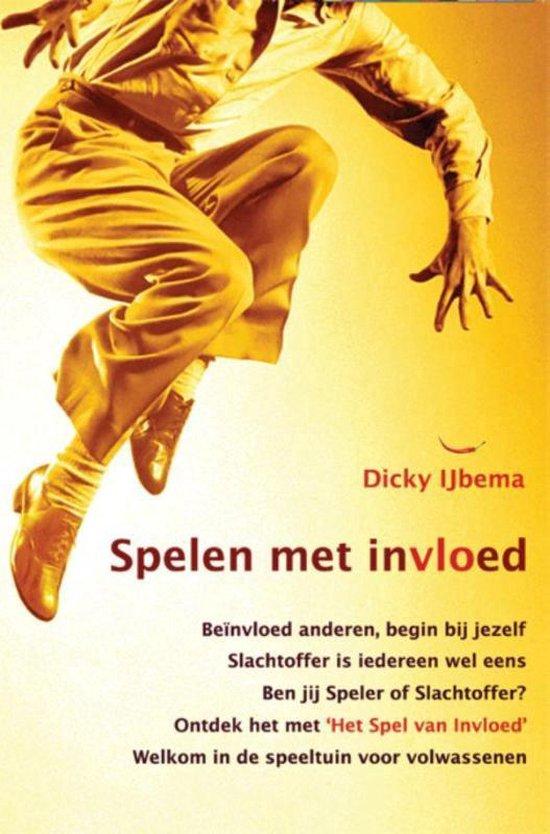 Spelen met invloed - Dicky Ijbema |